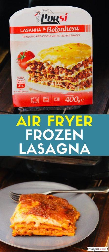Air Fryer Frozen Lasagna Recipe