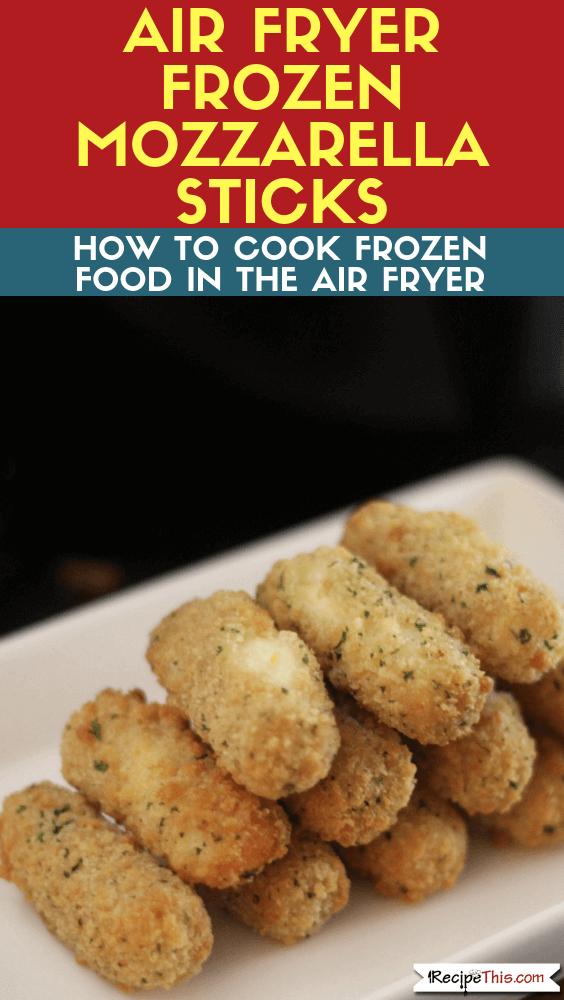 Air Fryer Frozen Mozzarella Sticks
