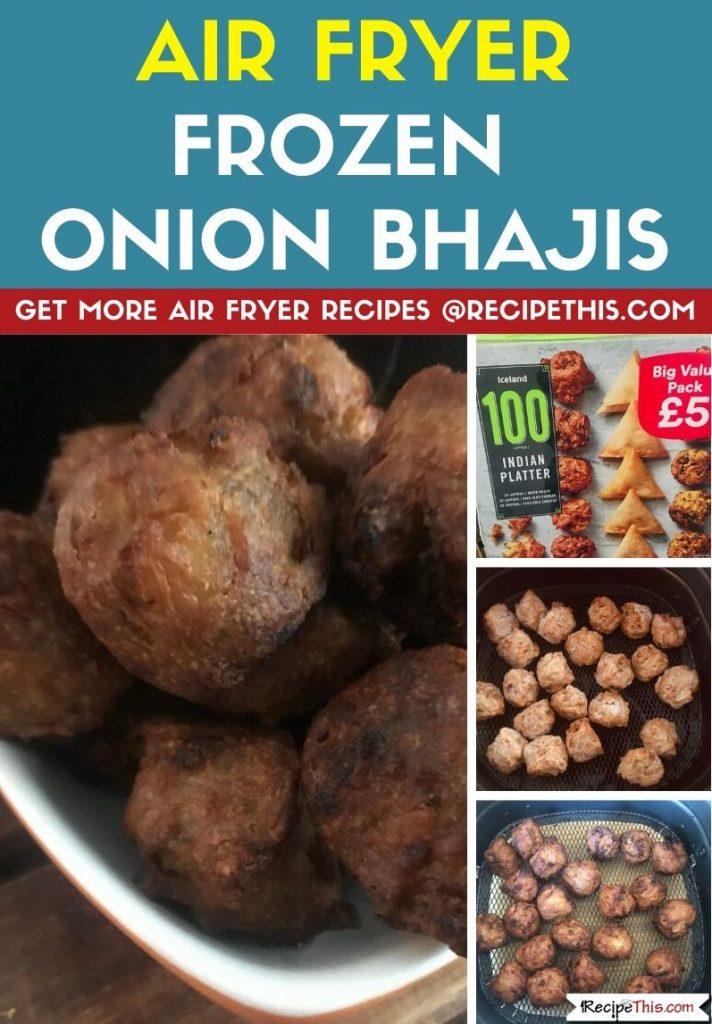 Air Fryer Frozen Onion Bhajis step by step