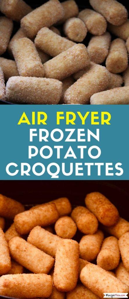 Air Fryer Frozen Potato Croquettes