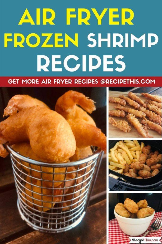 Air Fryer Frozen Shrimp Recipes