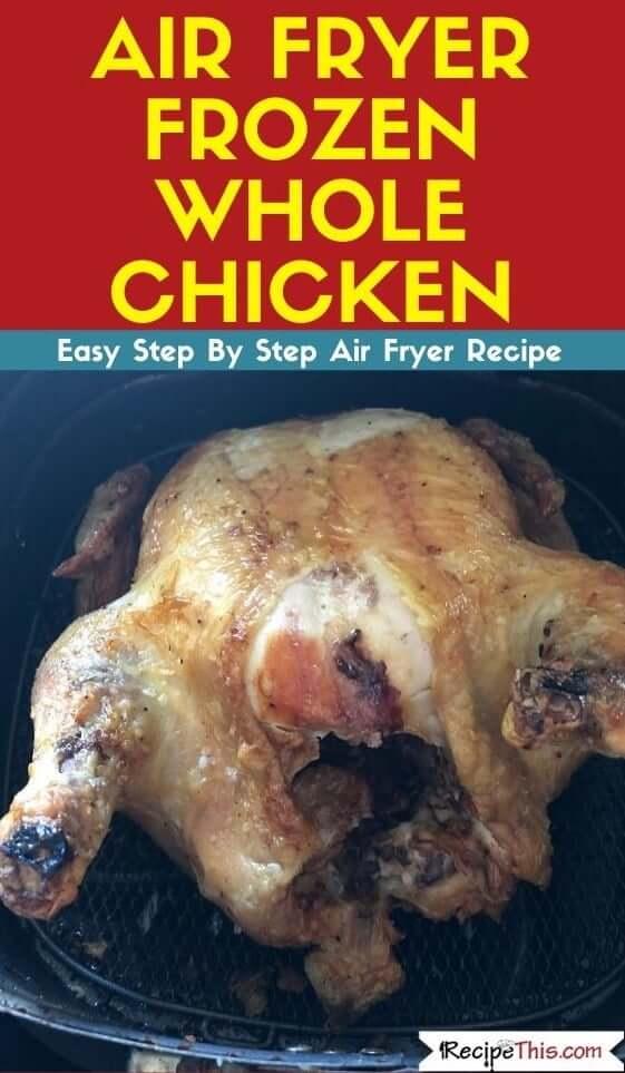 Air Fryer Frozen Whole Chicken