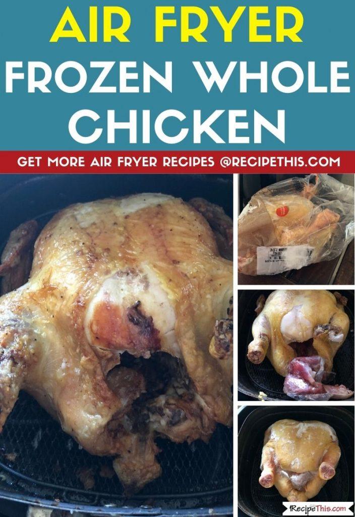 Air Fryer Frozen Whole Chicken step by step