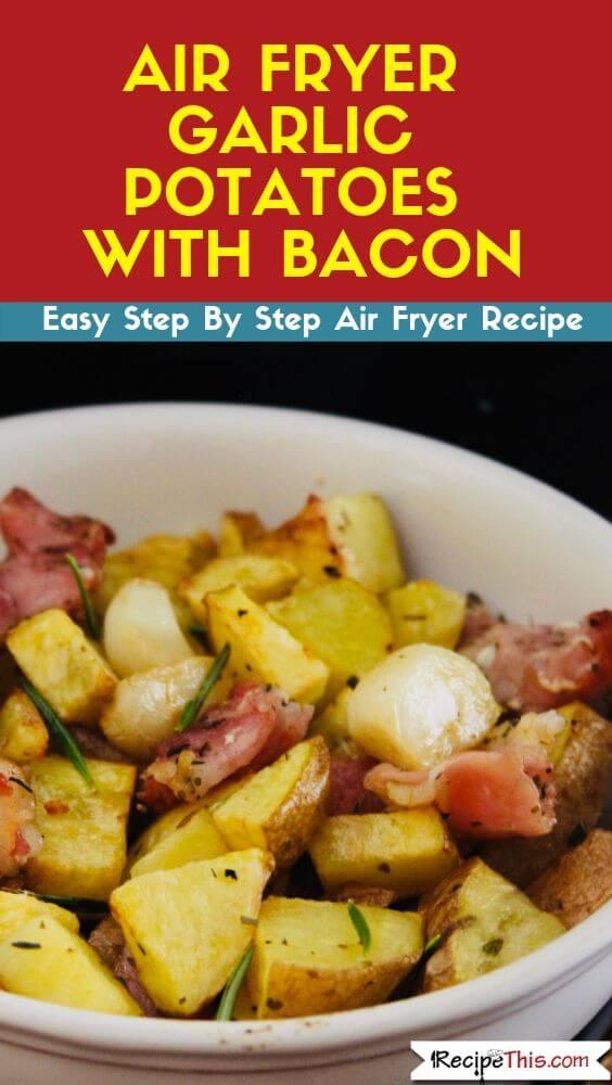 Air Fryer Garlic Potatoes With Bacon recipe
