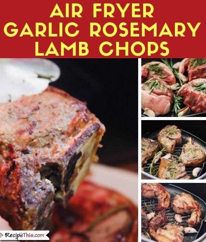 Air Fryer Garlic Rosemary Lamb Chops