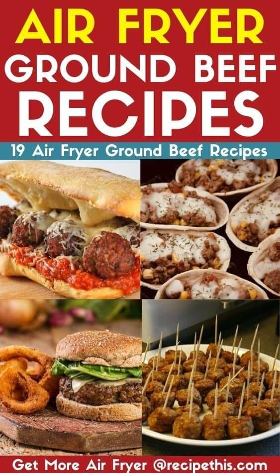 Air Fryer Ground Beef Recipes inc 19 of the best air fryer ground beef ideas