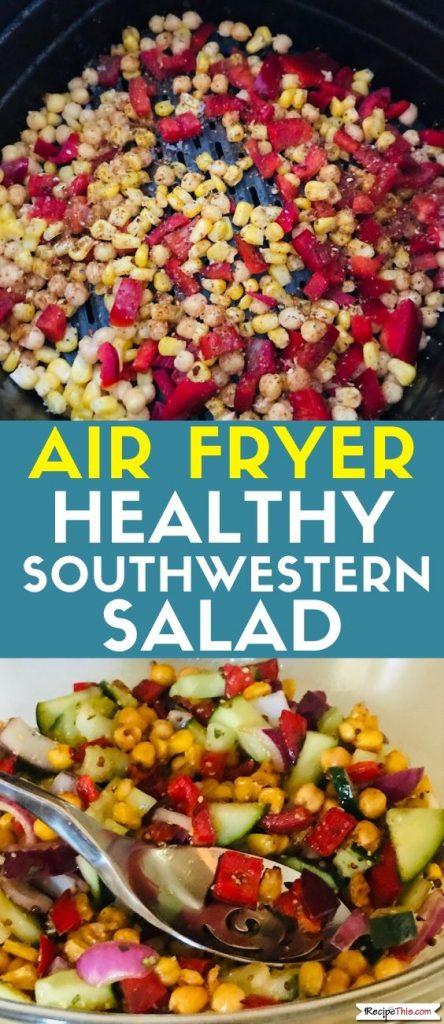 Air Fryer Healthy Southwestern Salad recipe