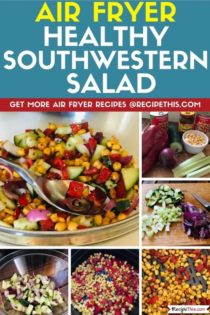 Air Fryer Healthy Southwestern salad step by step