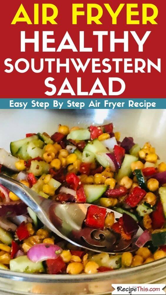 Air Fryer Healthy Southwestern salad with corn