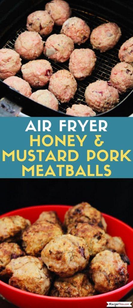 Air Fryer Honey & Mustard Pork Meatballs
