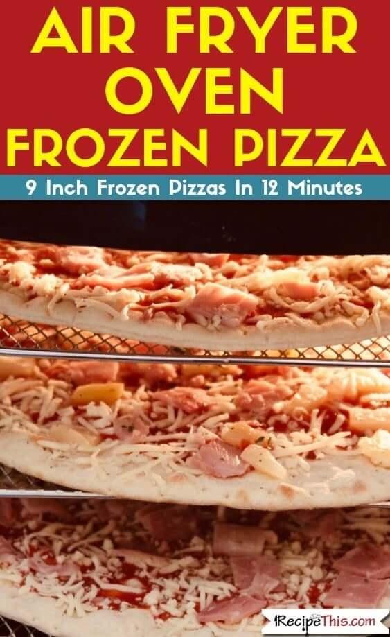 Air Fryer Oven Frozen Pizzas air fryer oven recipes