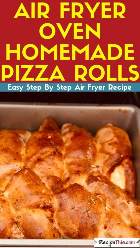 Air Fryer Oven Homemade Pizza Rolls air fryer recipe