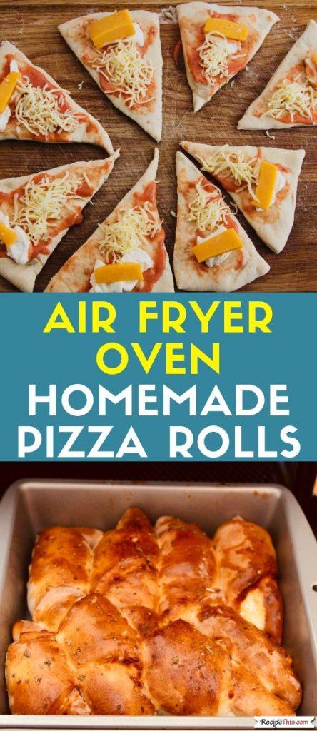 Air Fryer Oven Homemade Pizza Rolls recipe
