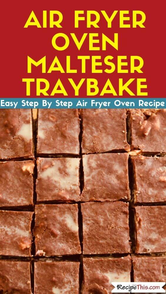 Air Fryer Oven Malteser Traybake air fryer recipe