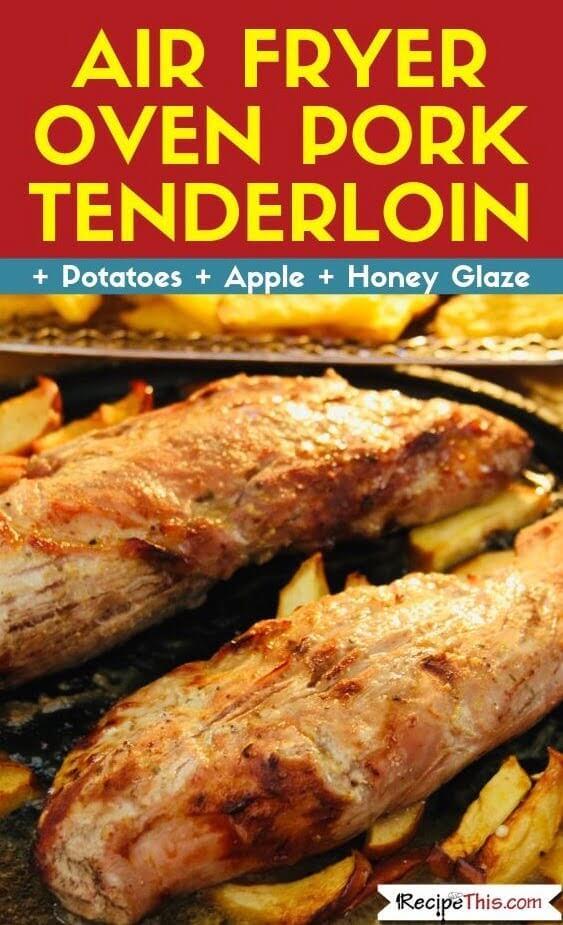 Air Fryer Oven Pork Tenderloin Air Fryer Recipe