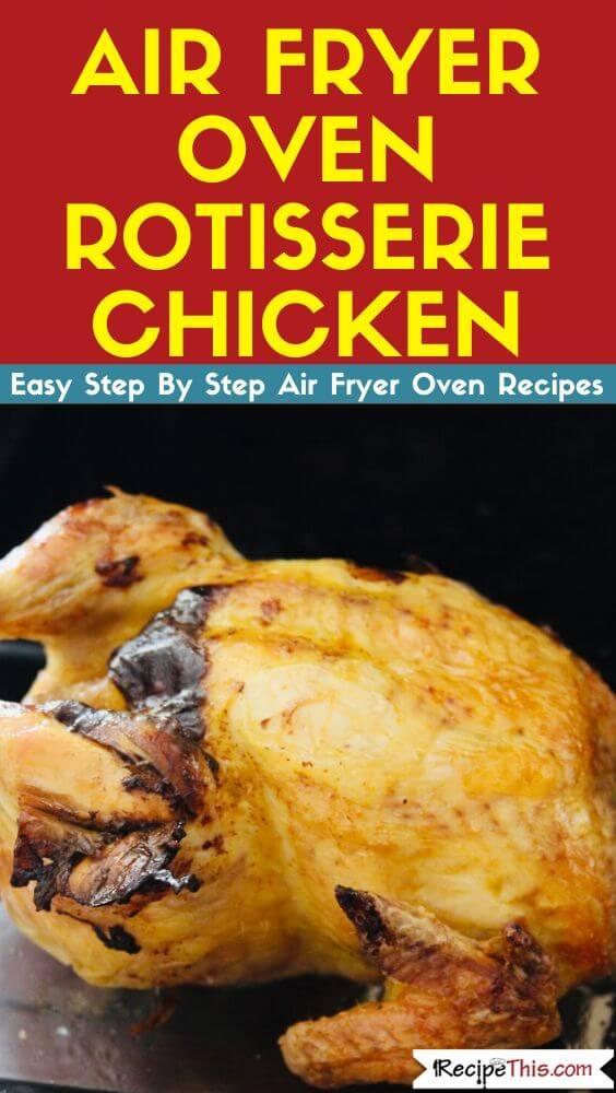 Air Fryer Oven Rotisserie Chicken air fryer recipe