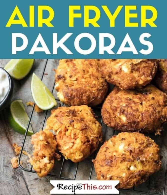 Air Fryer Pakoras recipe