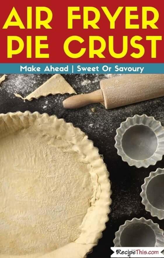 Air Fryer Pie Crust air fryer recipe