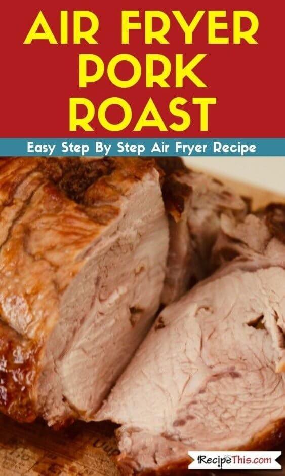 Air Fryer Pork Roast easy air fryer oven recipe