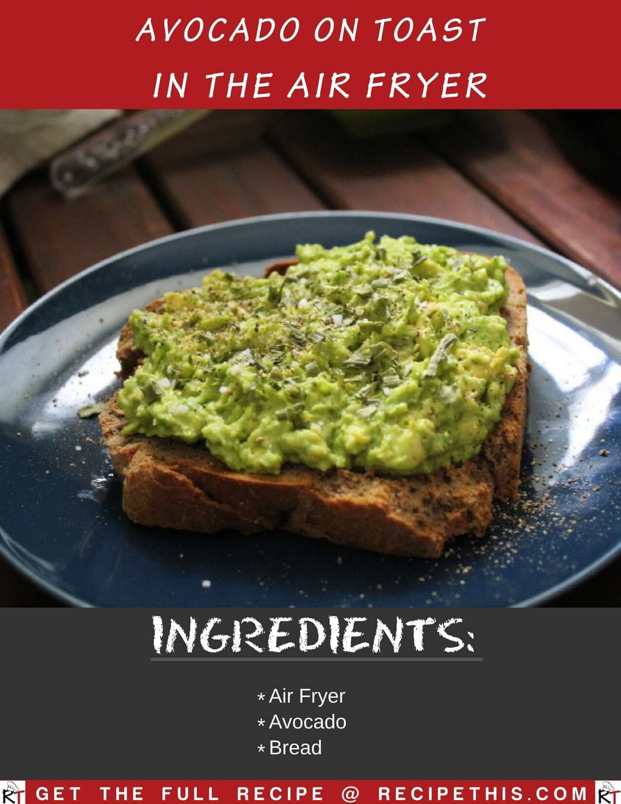 Avocado On Toast In The Air Fryer
