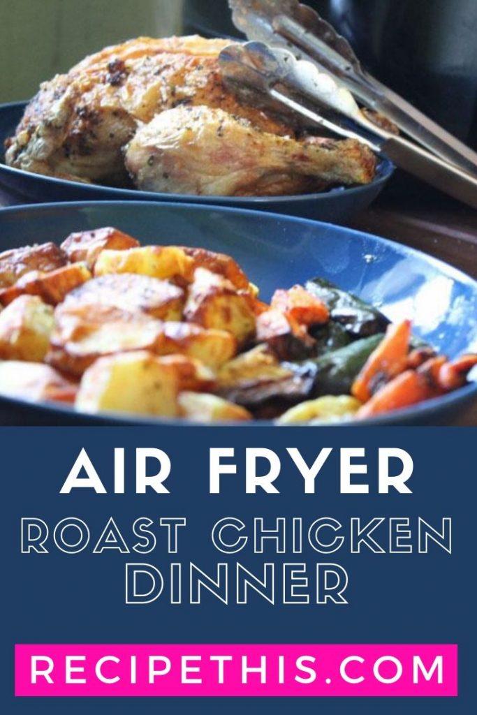 Air Fryer Roast Chicken Dinner at recipethis.com
