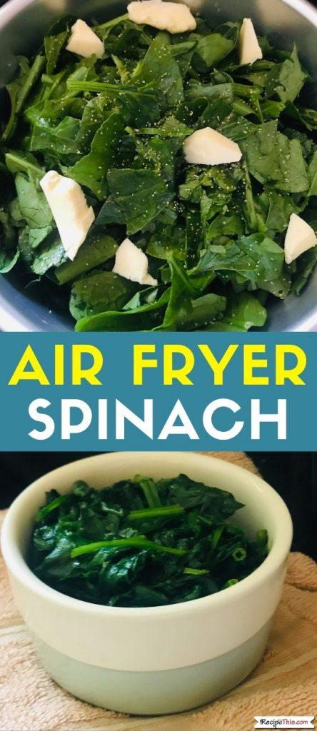 Air Fryer Spinach recipe