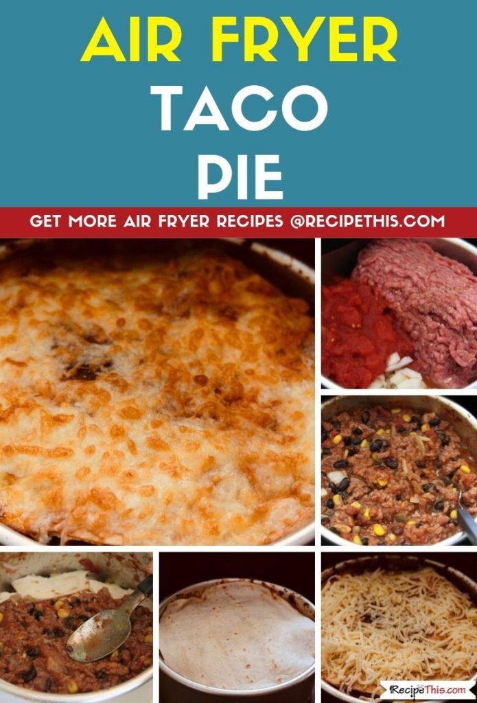 Air Fryer Taco Pie step by step