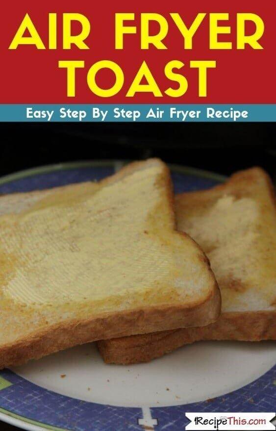 Air Fryer Toast easy air fryer recipe