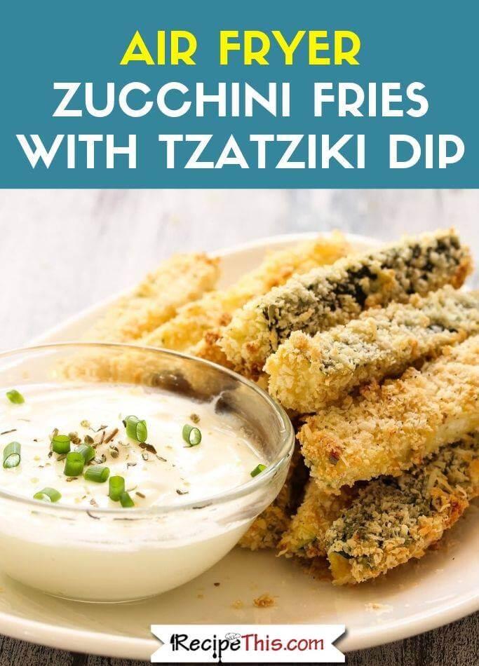 Air Fryer Zucchini Fries With Tzatziki Dip