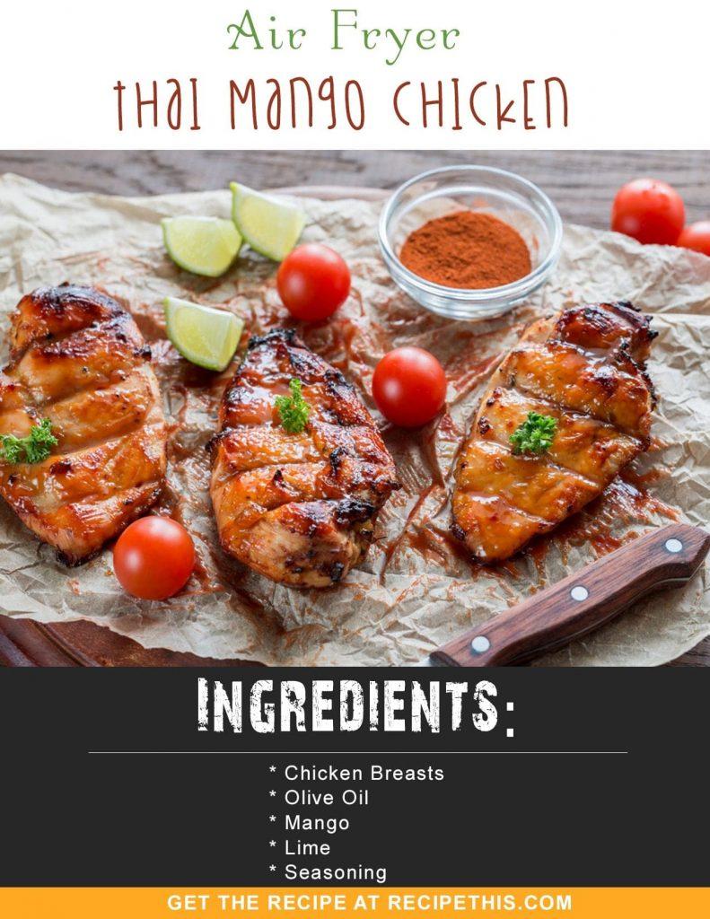 Airfryer Recipes | Air Fryer Thai Mango Chicken recipe from RecipeThis.com