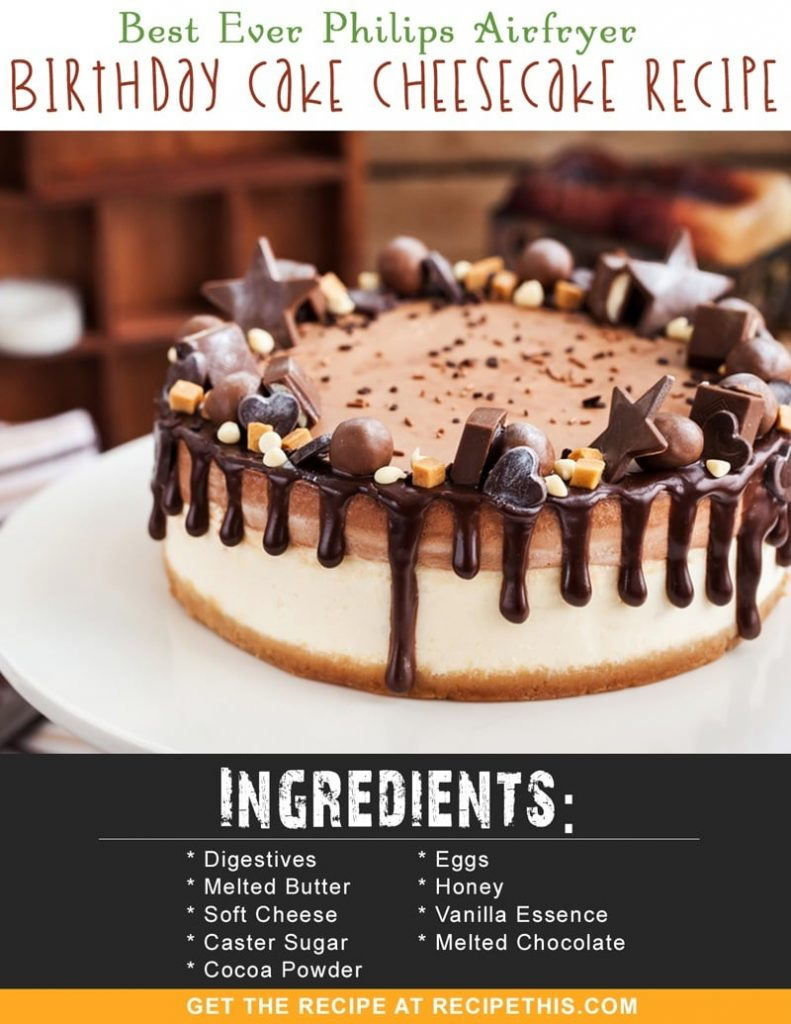 Airfryer Recipes | Best Ever Philips Airfryer Birthday Cake Cheesecake recipe from RecipeThis.com