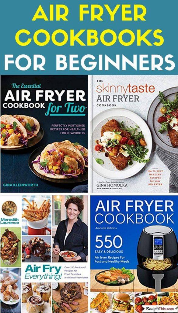 Best Air Fryer Cookbooks For Beginners