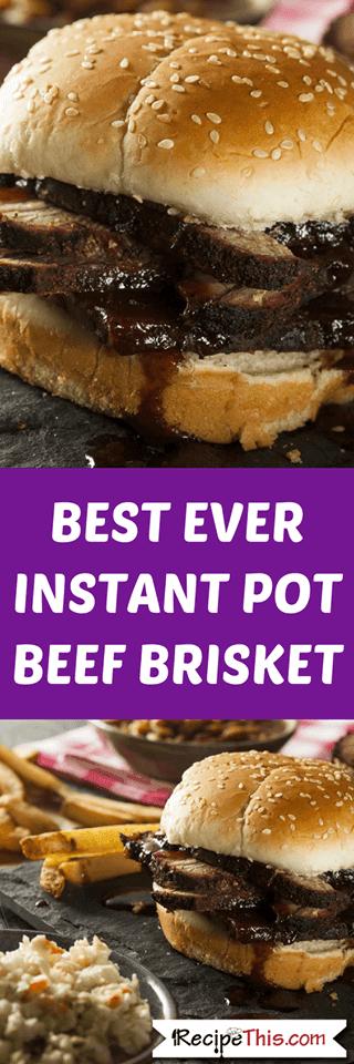 Best Ever Instant Pot Beef Brisket
