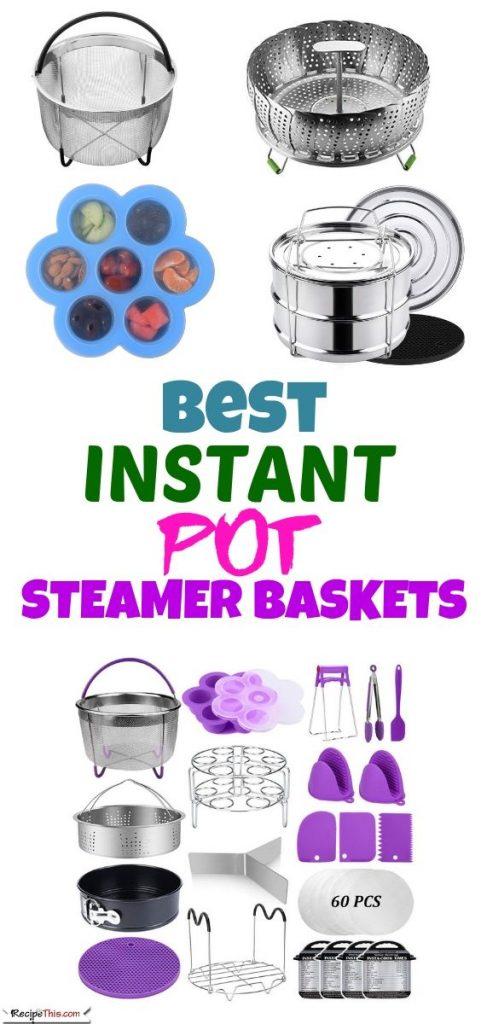 Best Instant Pot Steamer Baskets