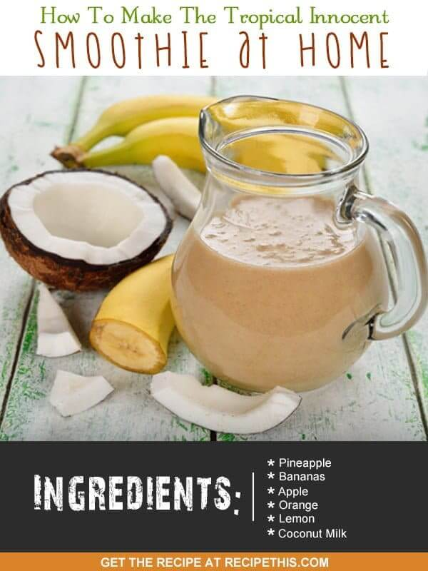 Copycat Recipes   How To Make The Tropical Innocent Smoothie At Home from RecipeThis.com