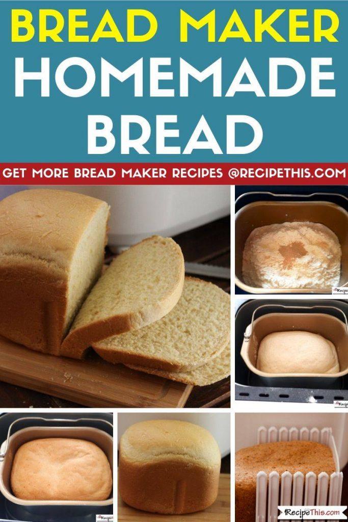 Bread Maker Homemade Bread step by step