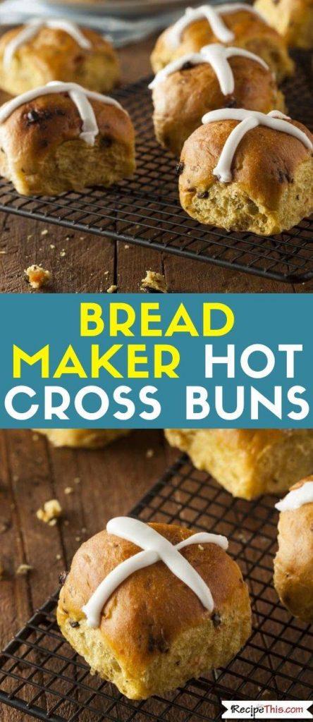 Bread Maker Hot Cross Buns Recipe