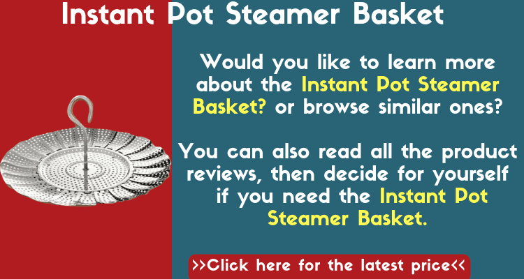 Instant Pot Accessories. Read all about the best accessories for the Instant Pot Pressure Cooker including this Instant Pot Steamer basket.