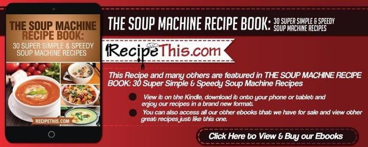 Soup Maker Recipes | Get 30 delicious soup maker soup recipes here at RecipeThis.com