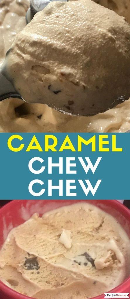Caramel Chew Chew Recipe