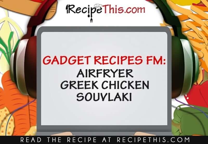 Chicken Souvlaki Recipe Podcast