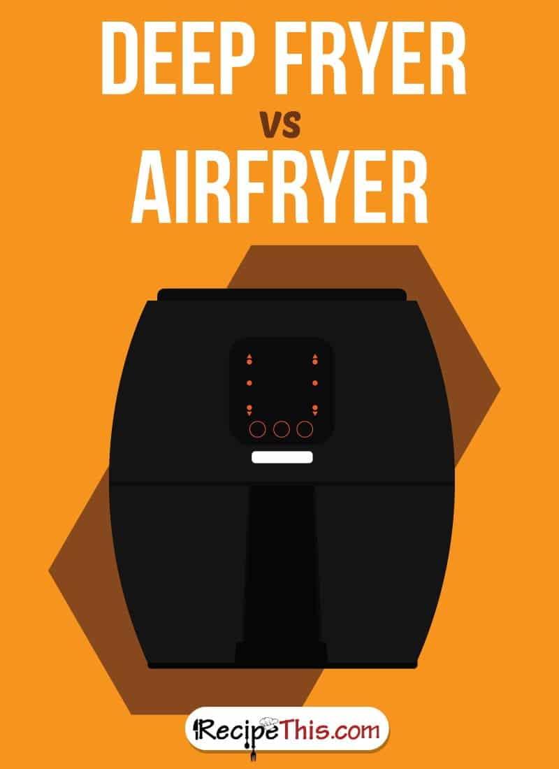 Airfryer Recipes | Deep Fryer Vs Airfryer.