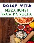 Dolce Vita Pizza Buffet – Praia Da Rocha