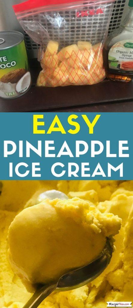 Easy Pineapple Ice Cream recipe