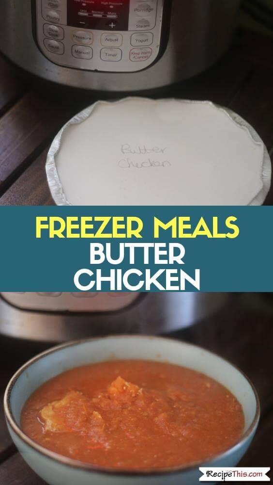 Freezer Meals Butter Chicken