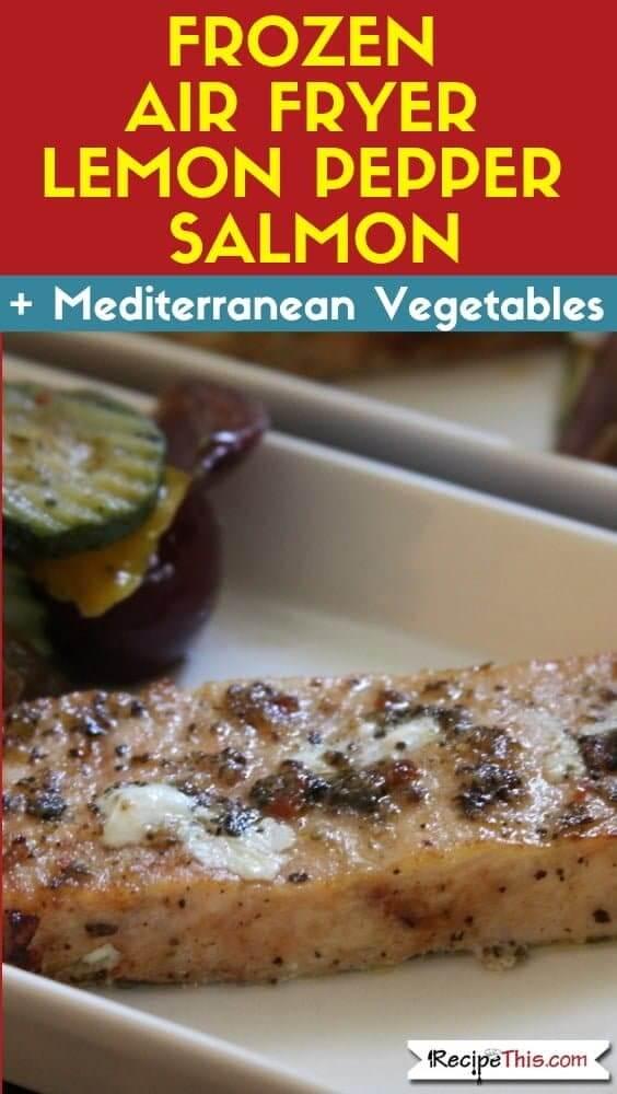 Frozen Air Fryer Lemon Pepper Salmon With Mediterranean Vegetables