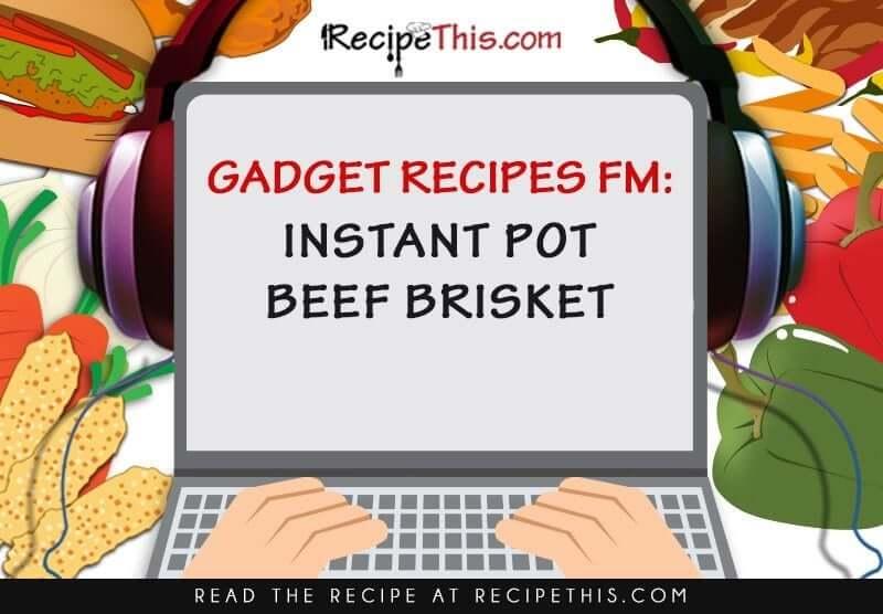 Instant Pot Beef Brisket Podcast