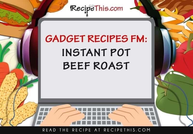 Instant Pot Beef Roast Podcast