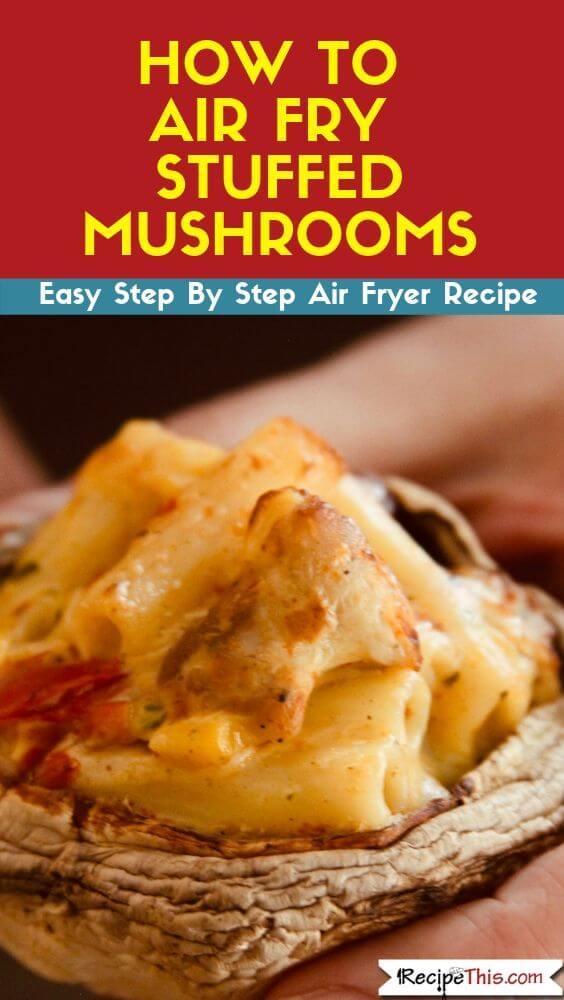 How To Air Fry Stuffed Mushrooms air fryer recipe