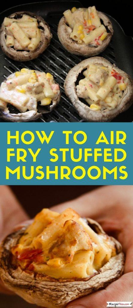 How To Air Fry Stuffed Mushrooms recipe
